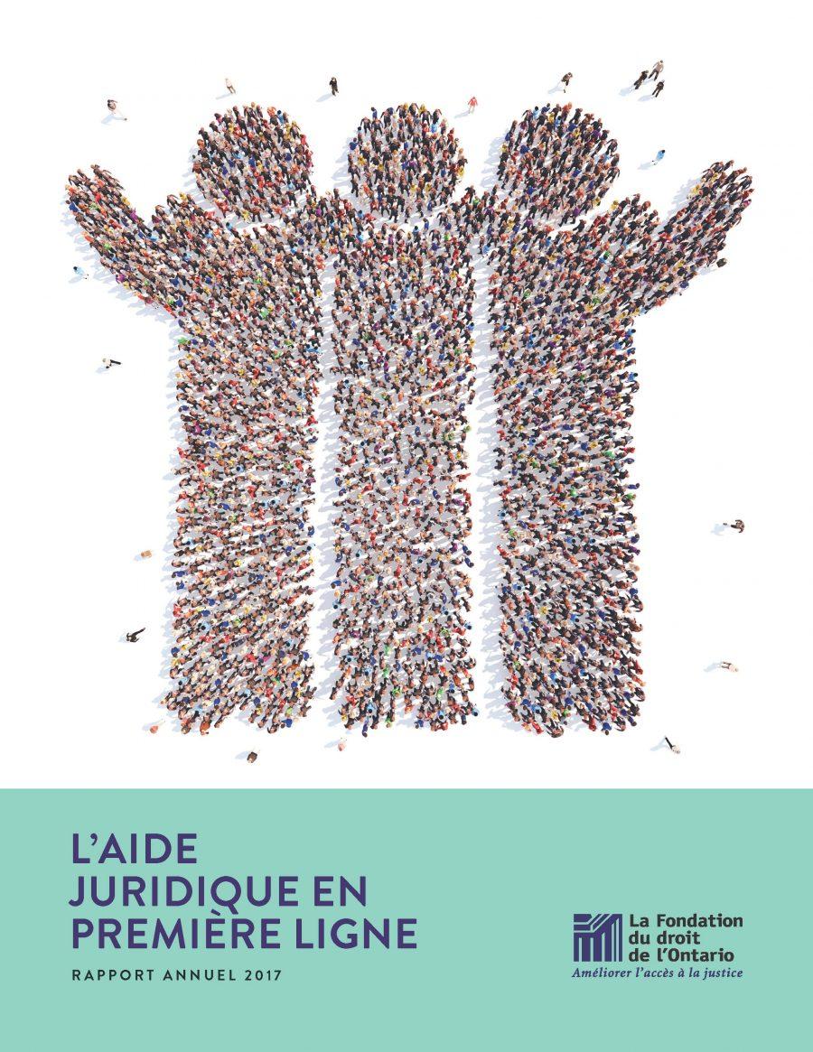 Rapport Annuel 2017 - L'aide juridique en première ligne