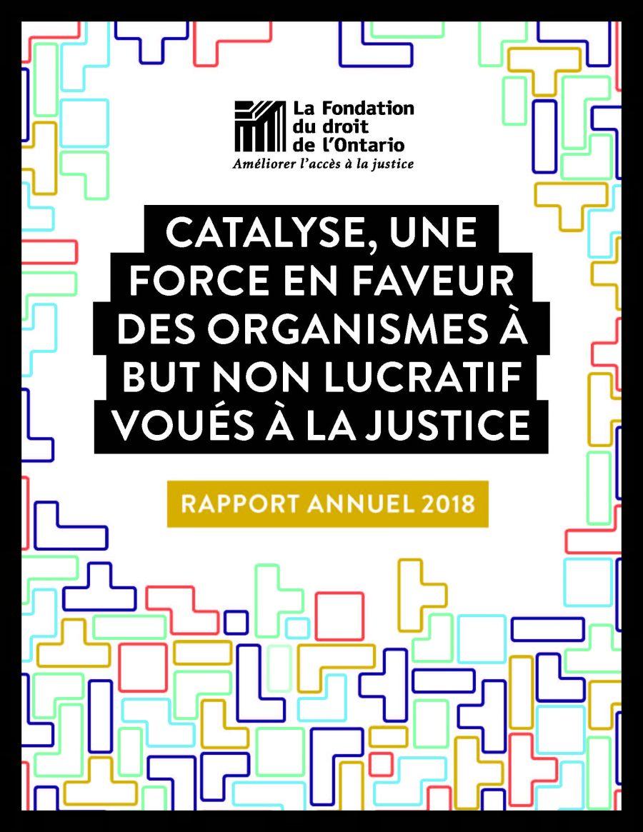 Rapport annuel 2018 - Catalyse, une force en faveur des organismes à but non lucratif voués à la justice