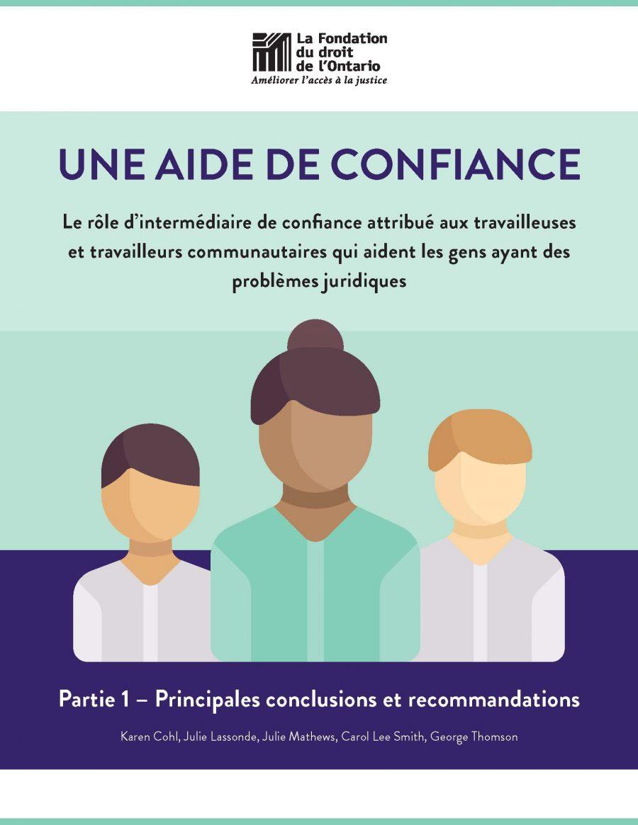 Parti 1 - Une aide de confiance: Le rôle d'intermédiaire de confiance attribué aux travailleuses et travailleurs communautaires qui aident les gens ayant des problèmes juridiques (2018)