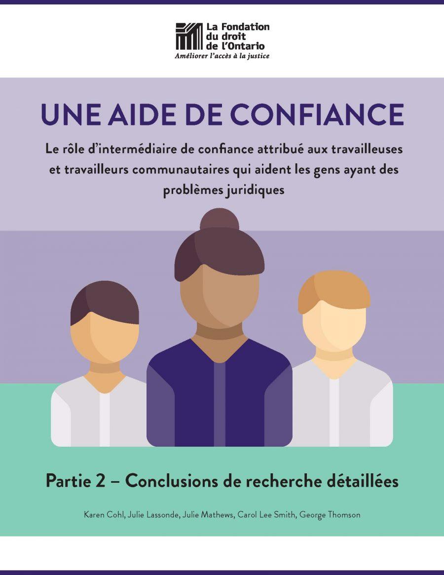 Parti 2 - Une aide de confiance: Le rôle d'intermédiaire de confiance attribué aux travailleuses et travailleurs communautaires qui aident les gens ayant des problèmes juridiques (2018)